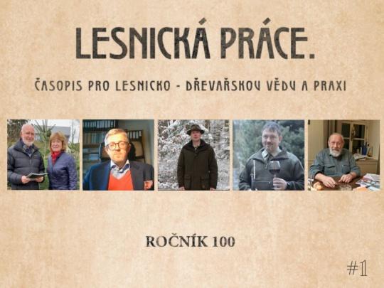 Lesnické práci přejí: A. Pondělíčková a F. Morávek, M. Flora, J. Kozel, J. Mičánek, P. Gogola